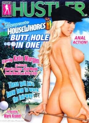 Desperate Housewhores  Butt Hole in One